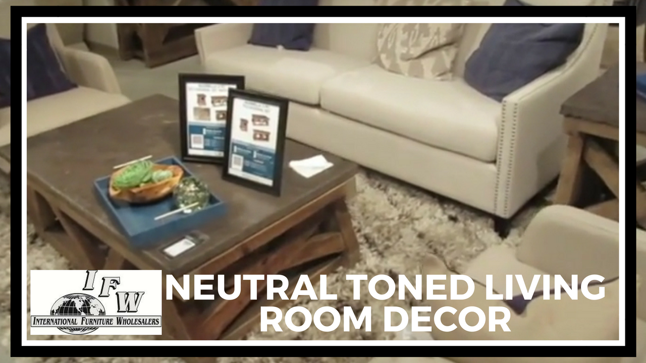 International furniture wholesalers tip decorating in for Neutral color furniture